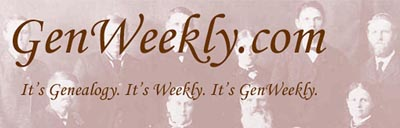 GenWeekly -- Delivering a Fresh Perspective for Genealogists